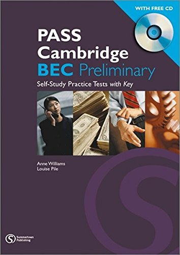 Pass Cambridge Bec Preliminary Self - Study Practice Tests w: Preliminary Self-study Practice Tests with Key