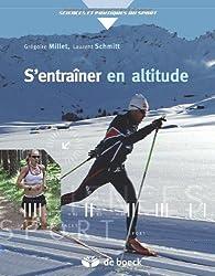 S'Entrainer en Altitude Mécanismes, Methodes, Exemples, Conseils Pratiques