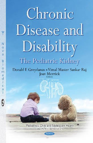 Chronic Disease and Disability: The Pediatric Kidney (Pediatrics, Child and Adolescent Health) (2015-11-20)