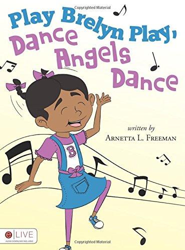 Play Brelyn Play, Dance Angels Dance