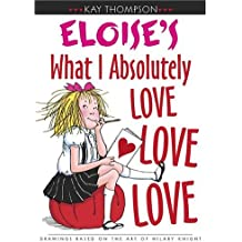 Eloise's What I Absolutely Love Love Love