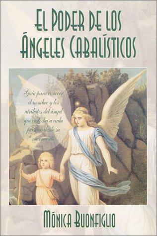 El Poder De Los Angeles Cabalisticos por Monica Buonfiglio