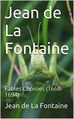 Jean de La Fontaine: Fables Choisies (1668-1694)