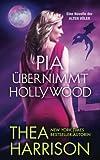 Pia übernimmt Hollywood: Eine Novelle der ALTEN VÖLKER (DIE ALTEN VÖLKER, Band 18) - Thea Harrison