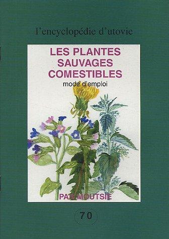 Les plantes sauvages comestibles : Mode d'emploi par Moutsie