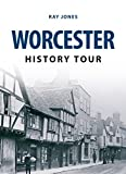 Worcester History Tour by Ray Jones (2015-02-15)