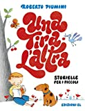 Scarica Libro Una tira l altra Storielle per i piccoli (PDF,EPUB,MOBI) Online Italiano Gratis
