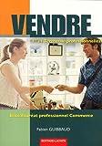 Vendre 1re et Term Pro Bac Pro commerce...