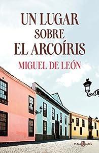 Un lugar sobre el arcoíris par Miguel de León