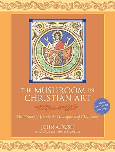 Mushroom in Christian Art, The: The Identity of Jesus in the Development of Christianity