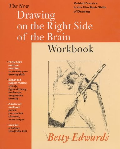 New Drawing on the Right Side of the Brain Workbook: Guided Practice in the Five Basic Skills of ...: Guided Practice in the Five Basic Skills of Drawing por Betty Edwards