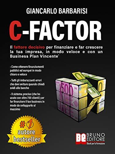C-Factor: Il Fattore Decisivo Per Finanziare e