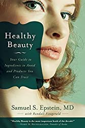 Healthy Beauty: Your Guide to Ingredients to Avoid and Products You Can Trust by Samuel S. Epstein (2010-12-21)