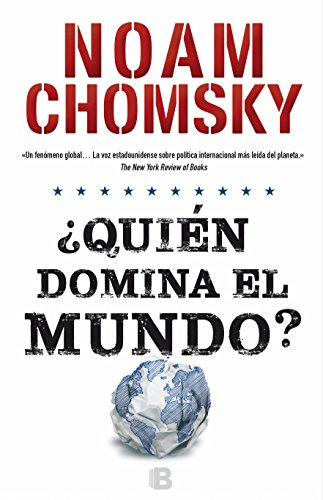 Quien Domina el Mundo? por Institute Professor & Professor of Linguistics (Emeritus) Noam Chomsky