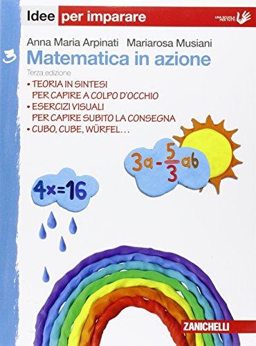 Matematica in azione. Idee per imparare. Per la Scuola media: 3