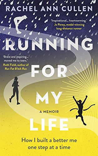 Running For My Life: How I built a better me one step at a time