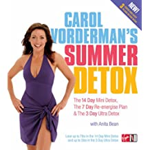 Carol Vorderman's Summer Detox: The 14 day mini detox, the 7 day re-energise plan & the 3 day ultra detox