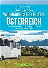 Die besten Wohnmobilstellplätze Österreich. Der perfekte Reiseführer für individuelle Reisen und spannende Abenteuer. Mit einer exklusiven Auswahl an einzigartigen Stellplätzen in herrlicher Natur.