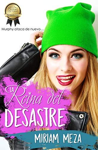 La Reina del Desastre: Murphy ataca de nuevo (Víctimas de Murphy nº 2) por Miriam Meza