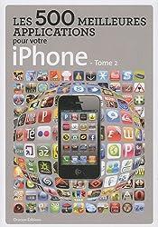 Les 500 meilleures applications pour votre iPhone - Tome 2