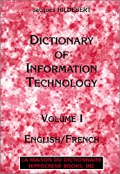 Dictionnaire des technologies de l'informatique coffret 2 volumes : volume 1, english/french et volume 2, français/anglais