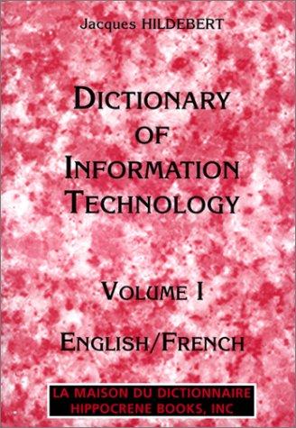Dictionnaire des technologies de l'informatique coffret 2 volumes : volume 1, english/french et volume 2, français/anglais