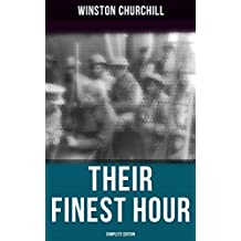 Their Finest Hour (Complete Edition): The Second World War