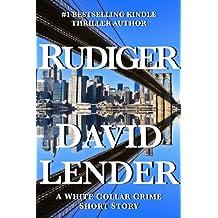 Rudiger (A White Collar Crime Thriller Book 6)