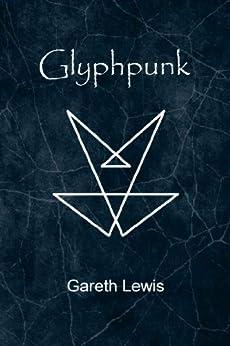 Glyphpunk by [Lewis, Gareth]