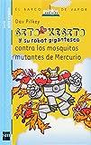 Sito Kesito y su robot gigantesco contra los mosquitos mutantes de Mercurio (El Barco de Vapor Azul)