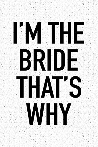 Why: A 6x9 Inch Matte Softcover Notebook Journal With 120 Blank Lined Pages And A Funny Wedding Party Cover Slogan ()
