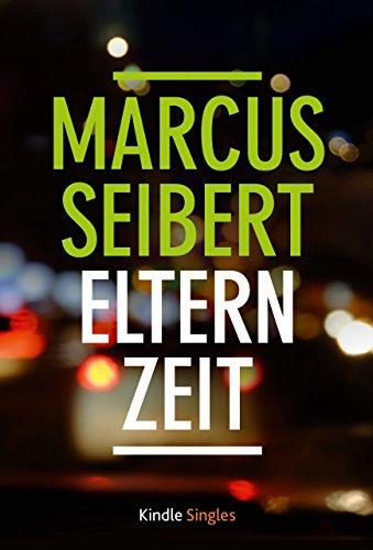 Buchseite und Rezensionen zu 'Elternzeit (Kindle Single)' von Marcus Seibert