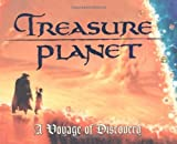 Treasure Planet: A Voyage of Discovery by Jeff Kurtti (2002-09-23)