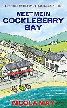 Meet Me in Cockleberry Bay: The book everyone is talking about now! by [May, Nicola]