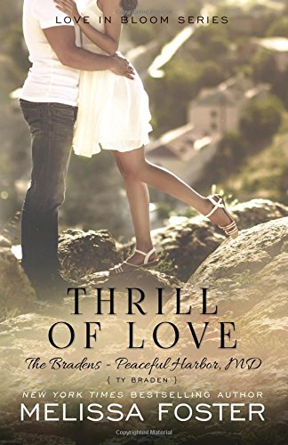 Thrill of Love: Ty Braden: Volume 6 (Love in Bloom: The Bradens at Peaceful Harbor)