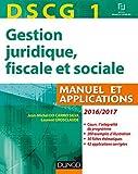 DSCG 1 - Gestion juridique, fiscale et sociale 2016/2017-10e éd - Manuel et Applications, Corrigés: Manuel et Applications, Corrigés inclus