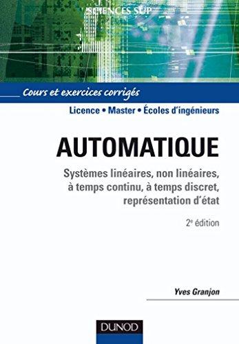 Automatique - Systèmes linéaires, non linéaires, temps continu, temps discret, représentation d'état : Cours et exercices corrigés (Sciences Sup)