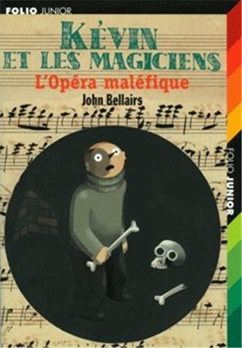 Kévin et les magiciens : L'Opéra maléfique par John Bellairs