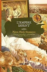 L'empire savant par Pierre-Marie Desmaret