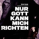 XATAR präsentiert: Nur Gott kann mich richten [Explicit]