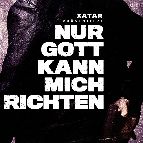 Xatar Präsentiert: Nur Gott Ka...