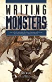 Writing Monsters: How to Craft Believably Terrifying Creatures to Enhance Your Horror, Fantasy, and Science Fiction by Philip Athans (2014-09-18) - Philip Athans