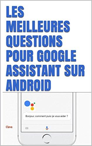 Couverture du livre Les meilleures questions pour Google Home et sur Android