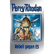 "Perry Rhodan 97: Rebell gegen ES (Silberband): 4. Band des Zyklus ""Bardioc"" (Perry Rhodan-Silberband)"