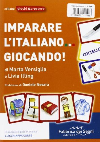 Imparare l'italiano giocando! (Giochi per crescere)