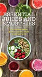Essential Juices and Smoothies (Essentials)