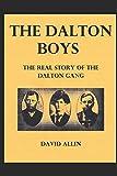 The Dalton Boys: The Real Story of the Dalton Gang