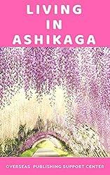 Living in Ashikaga (English Edition)