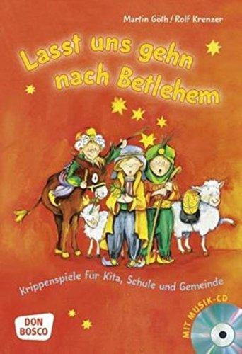 Lasst uns gehn nach Betlehem: Krippenspiele für Kita, Schule und (Bethlehem Kostüme)