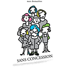 Sans Concession (French Edition)